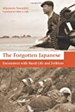 The Forgotten Japanese: Encounters With Rural Life and Folklore