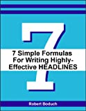 img - for 7 Simple Formulas For Writing Highly-Effective Headlines (Headline Writing Book 2) book / textbook / text book