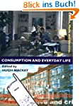 Consumption and Everyday Life (Cultur...