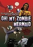 echange, troc Oh My Zombie Mermaid [Import USA Zone 1]
