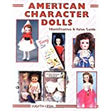 American Character Dolls, Identification & Value Guide ~ Judith Izen