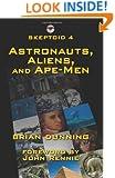 Skeptoid 4: Astronauts, Aliens, and Ape-Men (Volume 4)