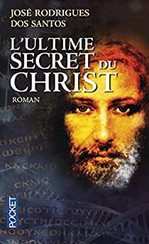 L'ultime secret du Christ par Rodrigues dos Santos