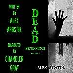 Dead Beginnings, Volume 2 | Alex Apostol