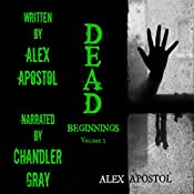 Dead Beginnings, Volume 2 | Alex Apostol