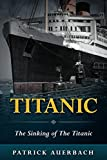 img - for Titanic: The Sinking of The Titanic book / textbook / text book