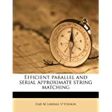 Efficient parallel and serial approximate string matching
