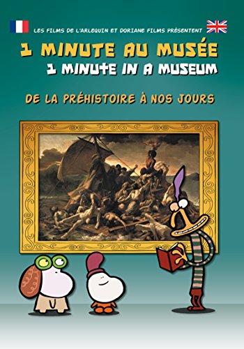 1 minute au musée : de la préhistoire à nos jours