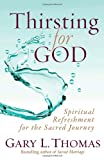 Thirsting For God (0736928901) by Gary Thomas