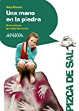 img - for Una mano en la piedra / One Hand on the Stone (Pizca De Sal / Pinch of Salt) (Spanish Edition) book / textbook / text book