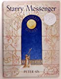 Starry Messenger: A Book Depicting the Life of a Famous Scientist, Mathematician, Astronomer, Philosopher, Physicist: Galileo Galilei (0590129171) by Peter Sis