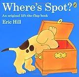 Eric Hill Where's Spot?