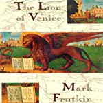The Lion of Venice | Mark Frutkin