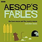 Aesop: The Town Mouse and the Country Mouse and Other Stories | Rob John (adapted by),Brenda Blethyn (adapted by),Lindsay Duncan (adapted by), Aesop