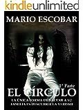 El C�rculo (Single 1�): La novela m�s inquietante que ha atrapado a decenas de miles de lectores (Spanish Edition)