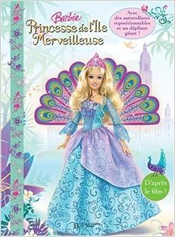 Barbie princesse de l 39 le merveilleuse un livre - Barbie et l ile merveilleuse ...