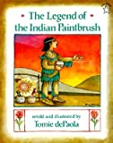 The Legend of the Indian Paintbrush�� [LEGEND OF THE INDIAN PAINTBRUS] [Paperback]