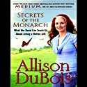 Secrets of the Monarch: What the Dead Can Teach Us About Living a Better Life Audiobook by Allison DuBois Narrated by Renee Raudman
