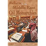 Reform in the Middle East Oil Monarchies (Durham Middle East Studies) ~ Anoushiravan Ehteshami