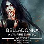 Belladonna: A Vampire Journal | Bobby Collins,Jimmy Star