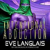 Intentional Abduction: Alien Abduction Series, Book 2 | Eve Langlais