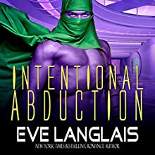 Intentional Abduction: Alien Abduction Series, Book 2 Audiobook by Eve Langlais Narrated by J. F. Harding, Holly Chandler