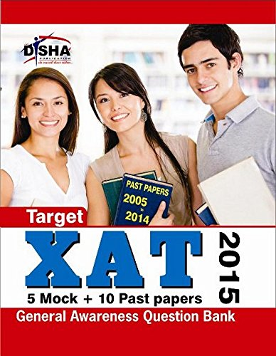 Target XAT 2015: Past Papers 2005 - 2014 + 5 Mock Tests + General Awareness)