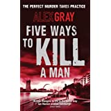 Five Ways To Kill A Man: 7 (DCI Lorimer)by Alex Gray