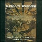 Framtiden Ar Ett Svavande Skep by Algarnas Tradgard (2006-11-07)