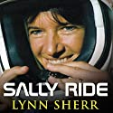 Sally Ride: America's First Woman in Space (       UNABRIDGED) by Lynn Sherr Narrated by Pam Ward