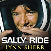 Sally Ride: America's First Woman in Space | [Lynn Sherr]