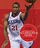 The NBA: A History of Hoops: The Story of the Philadelphia 76ers