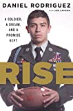 img - for Rise: A Soldier, a Dream, and a Promise Kept book / textbook / text book