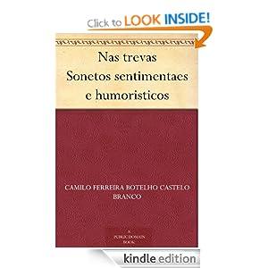 Nas trevas Sonetos sentimentaes e humoristicos (Portuguese Edition) Camilo Ferreira Botelho Castelo Branco