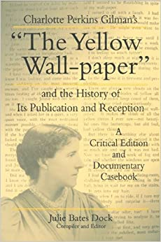essay the yellow wallpaper gilman This essay the yellow wallpaper and other 63,000+ term papers, college essay examples and free essays are available now on reviewessayscom gilman, a feminist of.