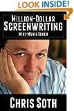 Million-Dollar Screenwriting: Mini-Movie Seven (The Mini-Movie Method Book 7)