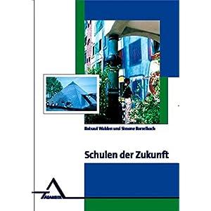 Schulen der Zukunft: Gestaltungsvorschläge der Architekturpsychologie