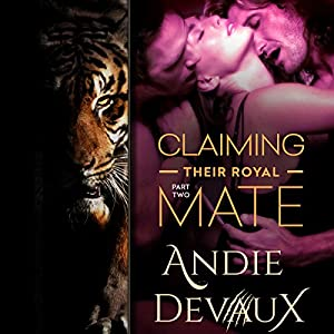 Claiming Their Royal Mate: Part Two Audiobook