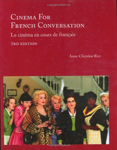 Cinema for French Conversation, 3rd Edition (French Edition)