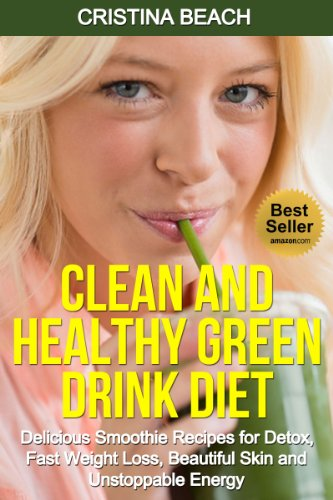 Green Smoothie Cleanse Guide: How to Lose Weight, Have More Energy, Detox and Cleanse Your Body Naturally (green smoothie recipe, green smoothie, green ... green smoothie clense, clean green drinks)