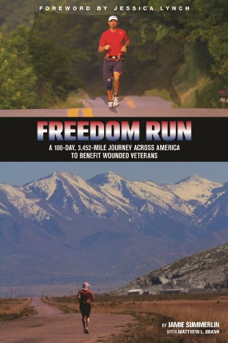 Freedom Run: A 100-Day, 3,452-Mile Journey Across America to Benefit Wounded Veterans