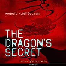 The Dragon's Secret Audiobook by Augusta Huiell Seaman Narrated by Victoria Bradley
