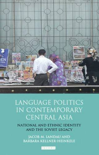 Language Politics in Contemporary Central Asia: National and Ethnic Identity and the Soviet Legacy (International Library of Central Asia Studies) (Map Of Central Asia compare prices)