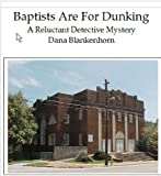 Baptists Are For Dunking: A Reluctant Detective Mystery (The Reluctant Detective)