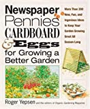 www.payane.ir - Newspaper, Pennies, Cardboard, and Eggs--For Growing a Better Garden: More than 400 New, Fun, and Ingenious Ideas to Keep Your Garden Growing Great All Season Long