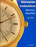 img - for Wristwatches Armbanduhren Montres- Bracelets by Gisbert L Bruner (1999-11-04) book / textbook / text book