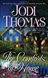 The Comforts of Home (0425244482) by Jodi Thomas