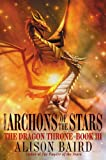 img - for The Archons of the Stars (Dragon Throne) book / textbook / text book