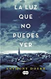 img - for La luz que no puedes ver (Spanish Edition) book / textbook / text book