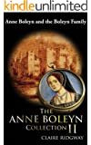 The Anne Boleyn Collection II: Anne Boleyn and the Boleyn Family